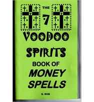 THE 7 VOODOO SPIRITS BOOK OF MONEY SPELLS