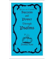 REVISED AND EXPANDED SUCCESS & POWER THROUGH THE PSALMS BOOK - DONNA ROSE